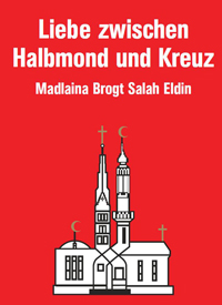 Liebe zwischen Halbmond und Kreuz