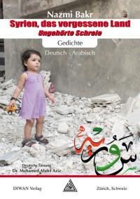 Syrien, das vergessene Land