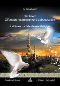 Der Islam – Offenbarungsreligion und Lebenskodex