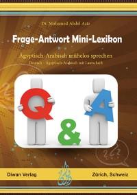 Frage-Antwort Mini-Lexikon Ägyptisch-Arabisch